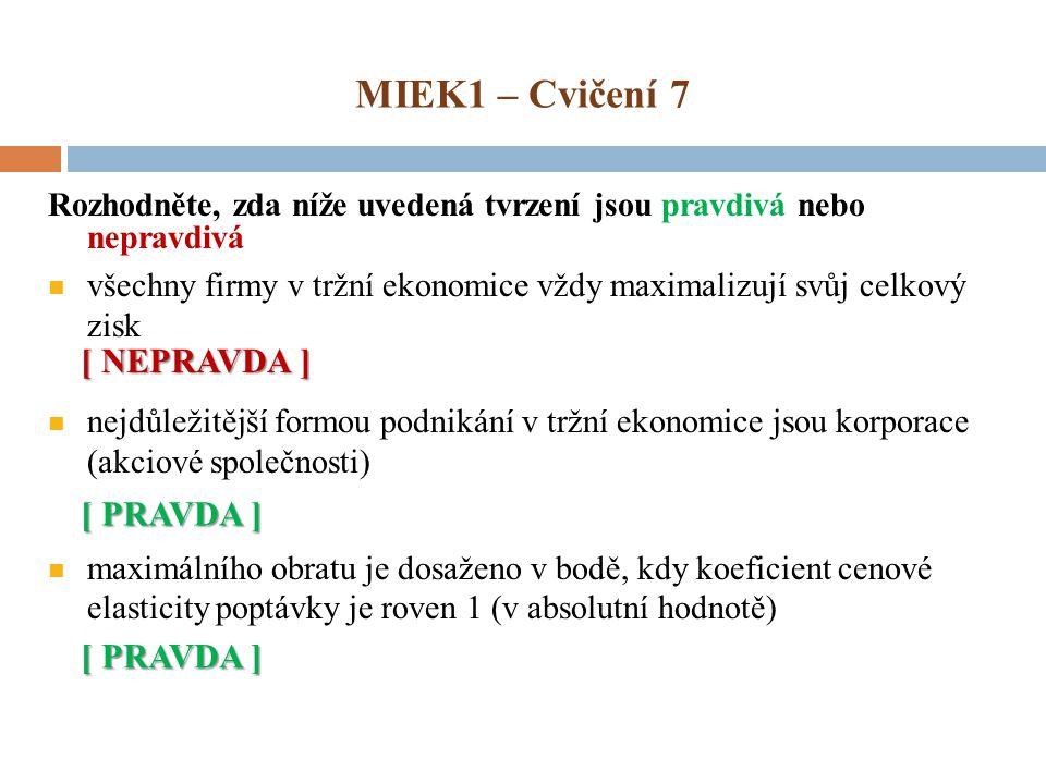 MIEK1 – Cvičení 7 [ NEPRAVDA ] [ PRAVDA ] [ PRAVDA ]